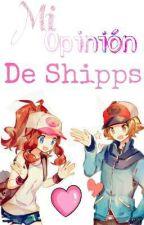 ❤•°•\\~ Ⓜⓘ O̮p̮i̮n̮i̮ón̮  ժḙ  .•♫•Shipps •♫•.~//•°•❤ by BrittanyBloom