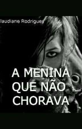 A MENINA QUE NÃO CHORAVA  by Chatinha-da-Sara
