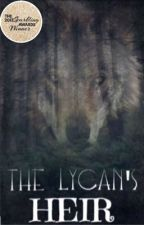 The Lycan's Heir (CHECK OUT THE NEW BOOK, NOT THIS ONE) by LindsayAlexandra1