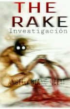 THE RAKE (INVESTIGACIÓN) by AngellyStewart3