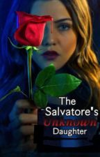 The Salvatore's Unknown Daughter  by kiingseven