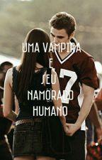 Uma Vampira E Seu Namorado Humano  by TalitaHausenback