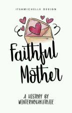 Faithful MOTHER by WinterNokakutojie