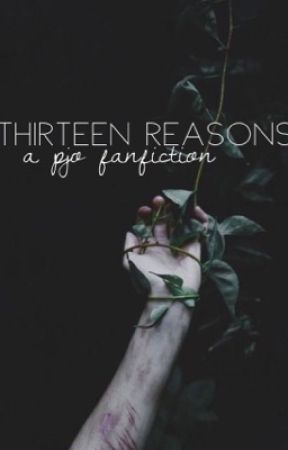 thirteen reasons//pjo fanfic by softandneaturie