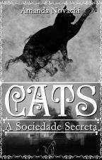 CATS - A Sociedade Secreta  by AmandaNovachi