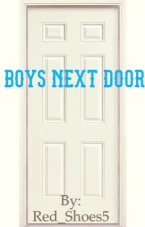 Boys Next Door by Red_Shoes5