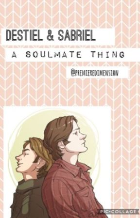 Destiel & Sabriel: A soulmate thing by premieredimension