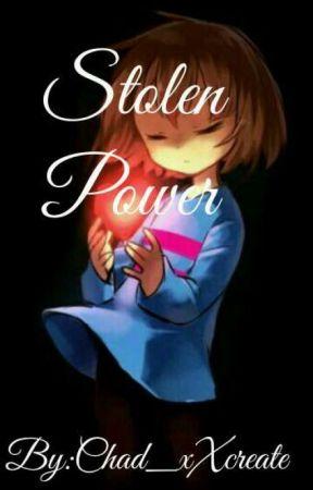 Stolen Power {an UNDERTALE fanfic} - Chapter 2: hiding secrets - Wattpad