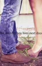 The country boy lives next door  by beastie14