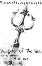 Daughter of the Sea, Book One by piratelovingdemigod