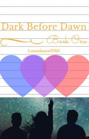 Dark Before Dawn: Book One by lunaelanor9704