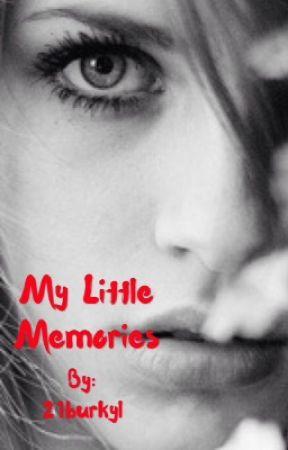 My Little Memories by 21burkyl