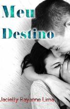 Meu Destino  by Rayanneziinha