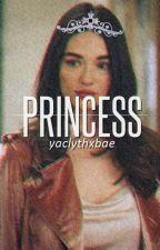 Desgraciadamente Princesa (finalizada) by yaclythxbae
