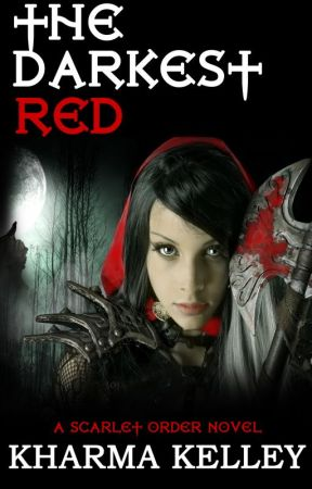 The Darkest Red (Scarlet Order #1) by Kharma_Kelley