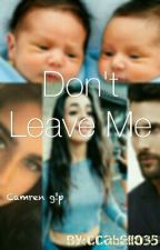 Don't Leave Me Camren G!p by ccabello35