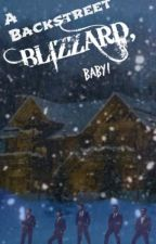 A Backstreet Blizzard, Baby! by SwBSBway