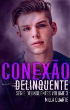 Conexão Delinquente by MillaMDuarte