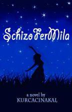 SchizoFerMila by kurcacinakal