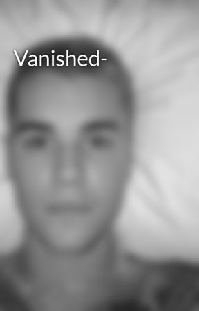 Vanished- by xxan0nymousxx