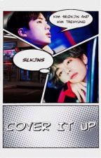 COVER IT UP ➢ TAEJIN [ON HOLD] by silkjins