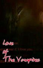 Love of The Vampires by Princess_Nddha