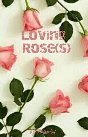Loving Rose(s) by Priandini
