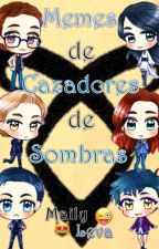 Memes de Cazadores de Sombras by MailyLeva