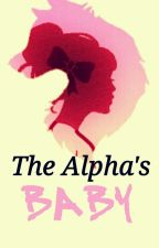 The Alpha's Baby (Rewritten) by Mel_Riddle