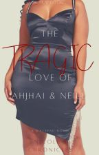 The Tragic Love of Ahjhai and Neill (BWWM) by aprilnicole17