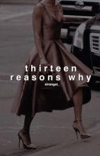 thirteen reasons why⇔gif series.         wattys2018 by strangst_