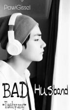 Bad Husband ••Kim Taehyung•• ◇BTS◇ by PawiiGissel