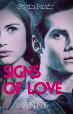 Signs of Love (Stydia) by odetostydia_