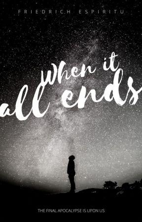 When It All Ends by JohnFriedrichEspirit