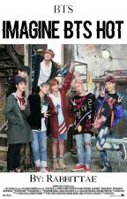 Imagine Hot BTS × by Rabbittae