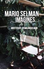 Mario Selman Imagines♡ by smilingselman