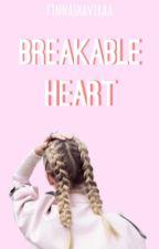 Breakable Heart by finnashaviraa