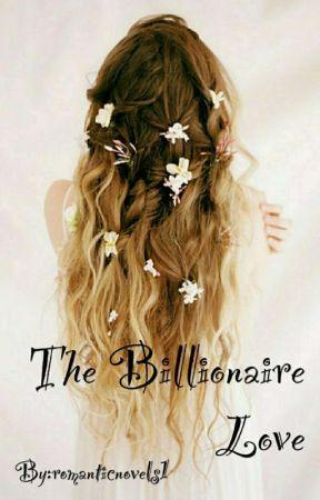 The Billionaire Love  by romanticnovels1