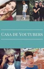 Casa De Youtubers (Juanpa.Z,Mario.B,Sebastian.V,Mario.R,JuanP.J) by lasnomuggles