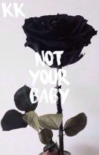 Not Your Baby ➵ Bunter by KittyKoury