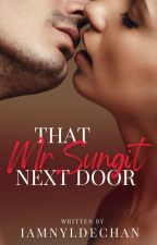 That Mr.Sungit Next Door by iamnyldechan