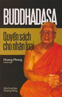 QUYỂN SÁCH CHO NHÂN LOẠITóm lược Đạo Pháp của Đức Phật - BUDDHADASA