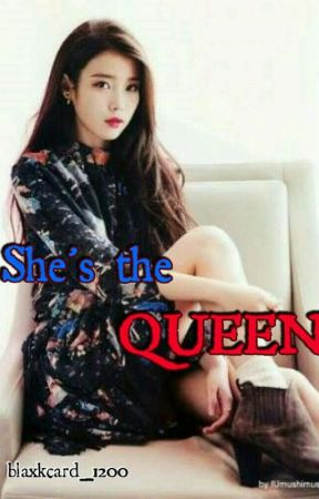 She's The Queen by blaxkcard_1200