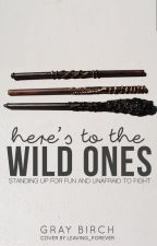 Here's to the Wild Ones {Harry Potter Next Generation} by GrayBirch
