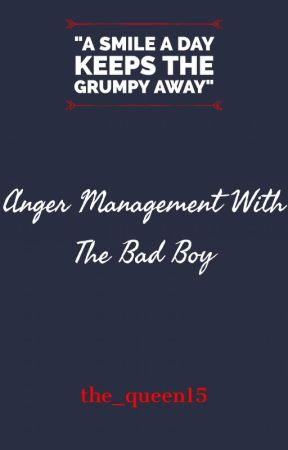 Anger Management With The Bad Boy by The_Queen15