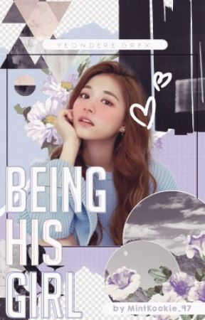 Being His Girl || j.jk X c.ty (COMPLETED) by MintKookie_97