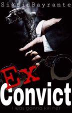 Ex Convict [R-18] by SigridBayrante