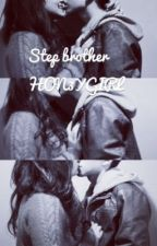 stepbrother(on hold) by HON3YGIRL