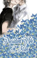 President Wife is A Man (Terjemahan Indonesia) by Shuichis_Heaven