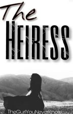 The Heiress:Sapphire (Mafia Series #1) by TheGurlYouNeverKnow